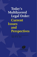 Todays Multilayered Legal Order: Its Functioning and Future