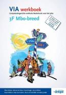 VIA 3F Mbo-breed werkboek LET OP: er is een herziene versie verschenen!