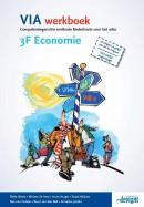 VIA 3F Economie werkboek NB: Deze titel is vanaf april 2016 niet meer leverbaar.