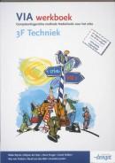 VIA 3F Techniek werkboek NB: Deze titel is vanaf april 2016 niet meer leverbaar
