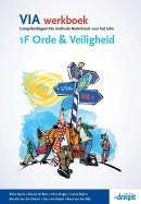 VIA werkboek 1F Orde & Veiligheid Werkboek NB: Deze titel vanaf april 2016 niet meer leverbaar.