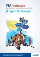 VIA 3F Sport & Bewegen Werkboek NB: deze titel is vanaf april 2016 niet meer leverbaar.
