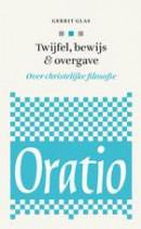 Oratio Twijfel, bewijs & overgave