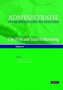 De Fiscale Jaarrekening Opgavenboek, Administratie voor Bachelors en Masters