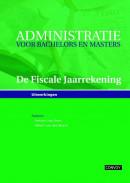 De Fiscale Jaarrekening Uitwerkingenboek, Administratie voor Bachelors en Masters