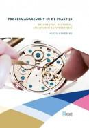 Procesmanagement in de praktijk het beschrijven, besturen, analyseren en verbeteren van bedrijfsprocessen