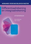 Wiskunde voor bachelor en master Differentiaalrekening en integraalrekening Uitwerkingen