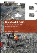 Bouwbesluit 2012, Tekst & Toelichting