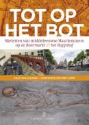 Tot op het bot. Skeletten van middeleeuwse Haarlemmers op de Botermarkt & het Begijnhof