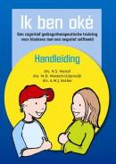 Ik ben oké - Handleiding Een cognitief gedragstherapeutische training voor kinderen met een negatief zelfbeeld