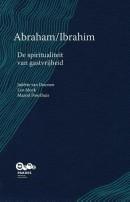 Abraham/Ibrahim De spiritualiteit van gastvrijheid