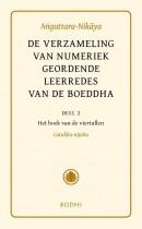De verzameling van numeriek geordende leerredes, deel 2: Het boek van de viertallen (Catukka-Nipata)