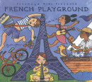 PUTUMAYO KIDS PRESENTS * FRENCH PLAYGROUND